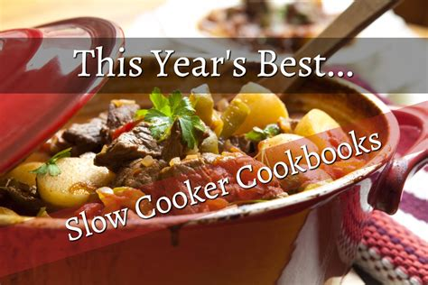 best cookbooks top 5 slow cooker cookbooks 2017 goody for me