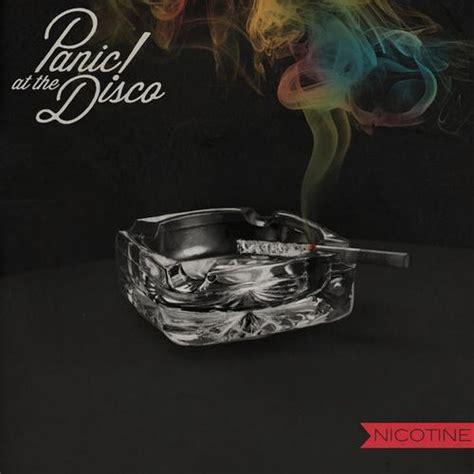 Burning The Nicotine Armoire Lyrics by Panic At The Disco Nicotine Lyrics Genius Lyrics