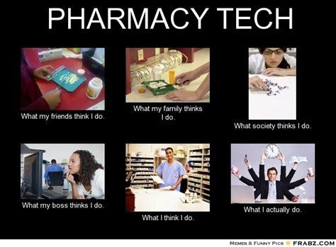 Pharmacist Meme - 1000 images about pharmacy technician on pinterest pill