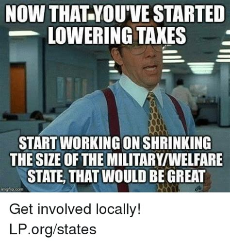 How To Get Welfare Meme - now that you ve started lowering taxes start working on shrinking the size of the