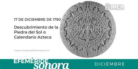 Calendario Azteca Y Piedra Sol 17 De Diciembre De 1790 Descubrimiento De La Piedra