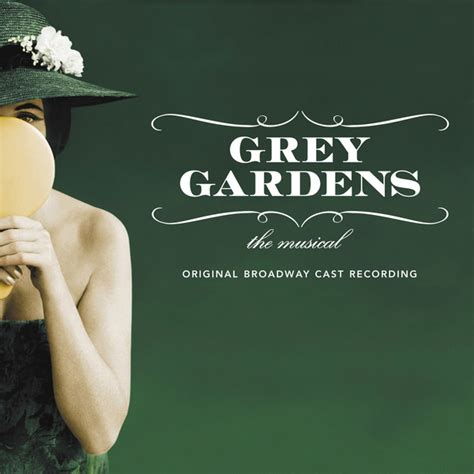 Grey Gardens The Musical by Grey Gardens The Musical Original Broadway Cast Recording