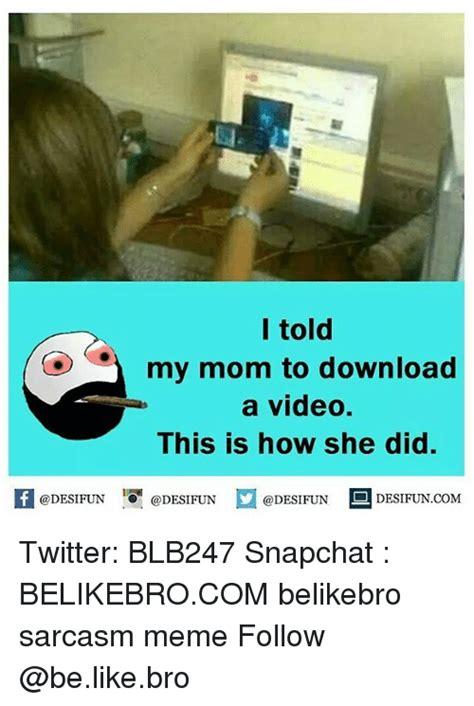 Meme Video Download - 25 best memes about download a download a memes