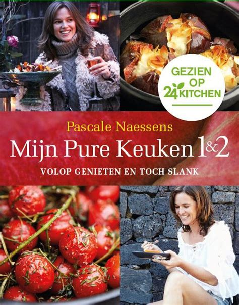 mijn pure keuken 1 mijn pure keuken 1 2 pascale naessens mevrouwhamersma nl
