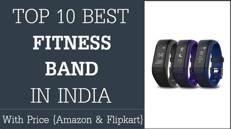 best fitness band best fitness band in india 2018 top 10 fitness tracker