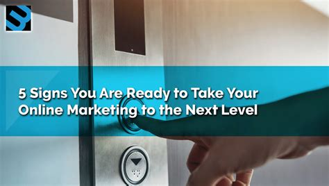 5 signs you are ready to enroll in an online mba program 5 signs you are ready to take your online marketing to the