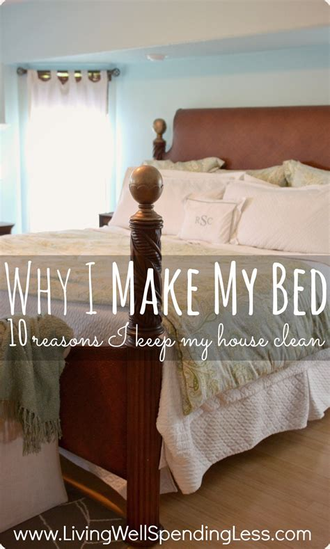 clean my house why i make my bed 10 reasons i keep my house clean