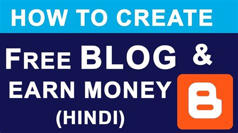 blogger tutorial in hindi create free blog earn money online what is blogger