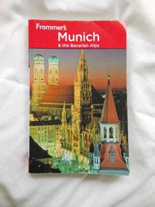 munich a novel books grumpy traveller frommer s munich the bavarian alps 8th