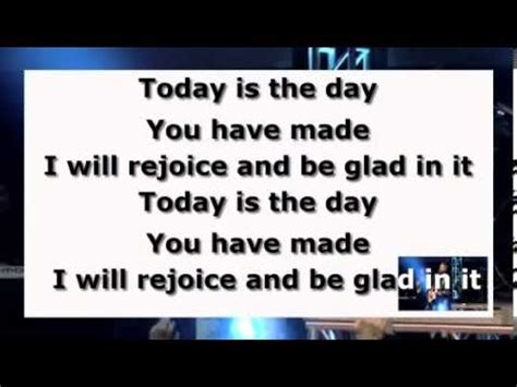 lyrics day is today is the day with lyrics paul baloche
