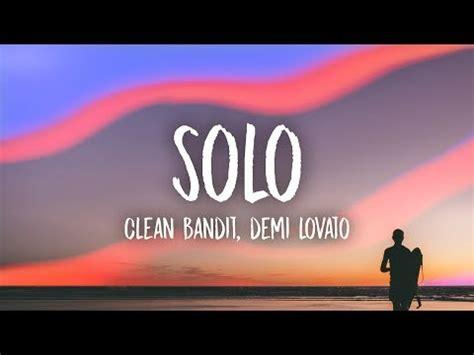 demi lovato solo download mp3 320kbps clean bandit solo lyrics feat demi lovato audiomania lt