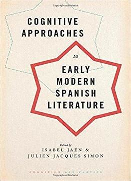 themes in early modern literature cognitive approaches to early modern spanish literature