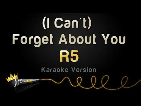 forget you mp3 r5 i can t forget about you karaoke version