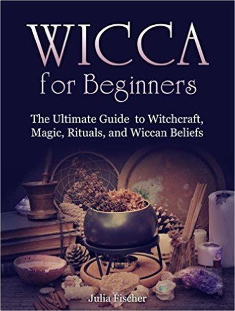 wicca kitchen witchery a beginner s guide to magical cooking with simple spells and recipes books 1000 ideas about wiccan beliefs on wicca