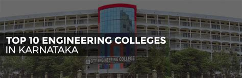Top Mba Colleges In Karnataka Pgcet by Top 10 Engineering Colleges In Karnataka For 2017