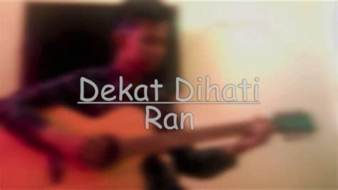 tutorial fingerstyle ran dekat di hati dekat di hati ran rahman saputra fingerstyle guitar
