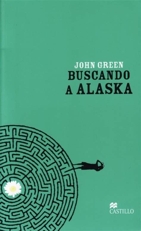libro looking for alaska la biblioteca de liwy rese 241 a quot buscando a alaska quot de john green