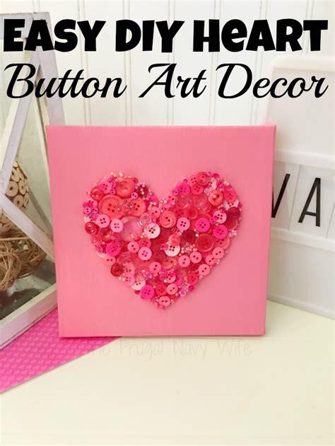 valentines day diy crafts valentines day crafts diy button decor