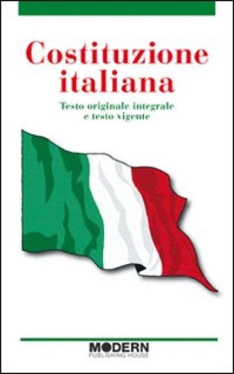 costituzione italiana testo costituzione italiana testo originale integrale e testo