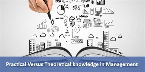 Mba Knowledge In by Practical Versus Theoretical Knowledge In Management