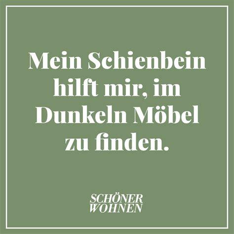 Einrichten Und Wohnen 4609 by Zitat Mein Schienbein Hilft Mir Im Dunkeln M 246 Bel Zu