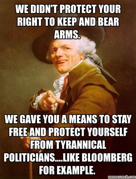 Right To Bear Arms Meme - we didn t protect your right to keep and bear arms