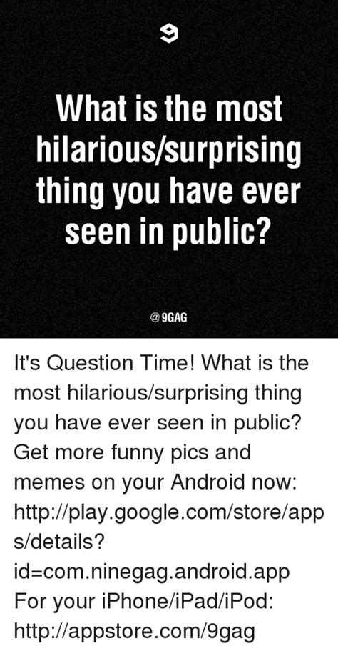 what is the most googled question 25 best memes about most hilarious most hilarious memes