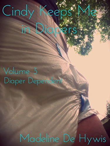 My Husband Is Diaper Dependant | ebook cindy keeps me in diapers volume 3 diaper