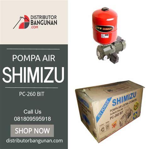 Mesin Pompa Jet Shimizu Pc 260 Bit pompa shimizu pc 260 bit tabung distributor pipa pvc perlengkapan air