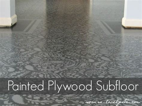 How To Paint Plywood Floors by Amazing Painted Plywood Subfloor A How To Plywood