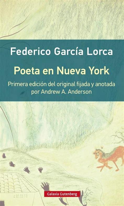 libro poeta en nueva york poeta en nueva york garc 237 a lorca federico galaxia gutenberg circulo de lectores 183 librer 237 a