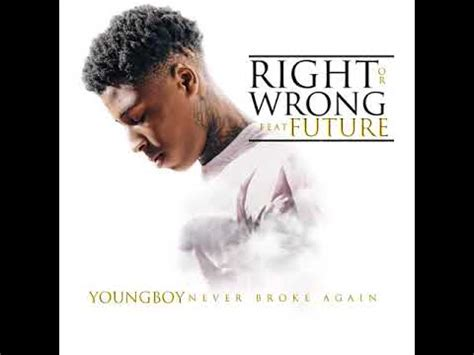 youngboy never broke again lyrics no love youngboy never broke again right or wrong feat future