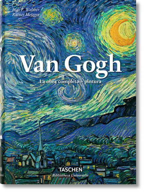 libro impressionist art bibliotheca universalis van gogh la obra completa pintura bibliotheca universalis libros taschen