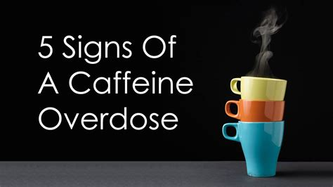 energy drink overdose symptoms 5 signs of a caffeine overdose