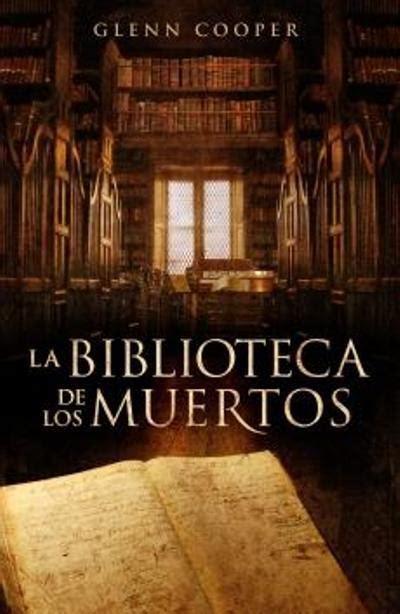 libro la biblioteca de almas la biblioteca de los muertos glen cooper area libros