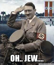 Hitler Memes Oh Jew - oh jew