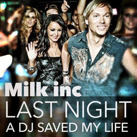 house music saved my life last night a dj saved my life milk inc mp3 buy full tracklist