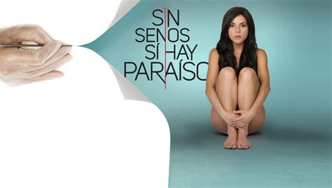 sin senos no hay para so tv series 2008 imdb sin senos hay paraiso nude porno woman site