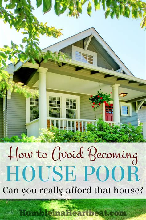 how can i buy a house with poor credit how to avoid becoming house poor humble in a heartbeat