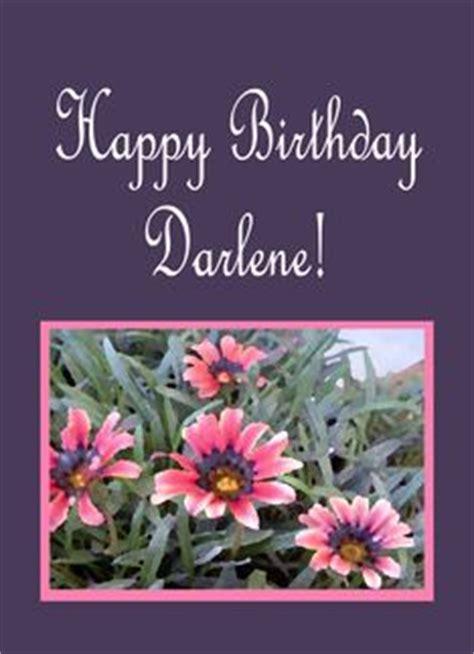 happy birthday sweet darlene  kind loving respectable sweet    darlene