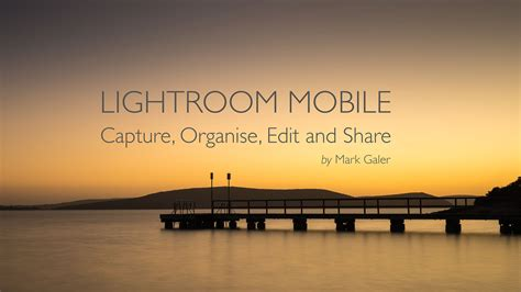 light room mobile post production lightroom mobile ebook galer