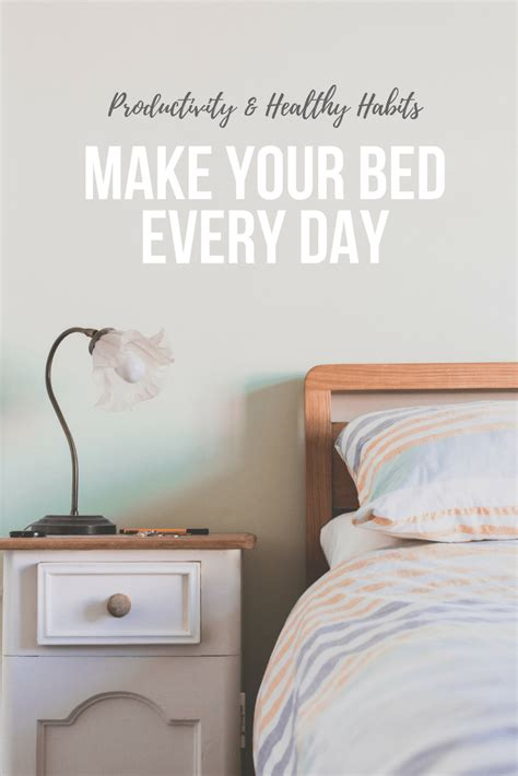 will making your bed every morning change your life make your bed every morning and increase productivity