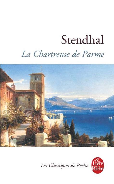 livre la chartreuse de parme stendhal le livre de poche biographie 9782253160687