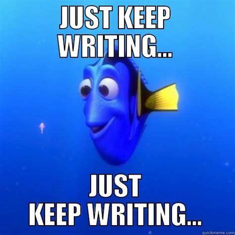Essay Memes - dory just keep meme