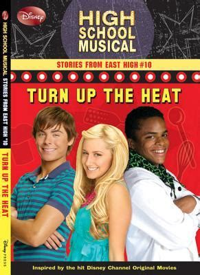 turn on the heat crime books turn up the heat high school musical stories from east