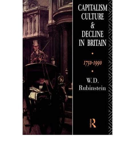 modern capitalist culture books capitalism culture and decline in britain 1750 1990
