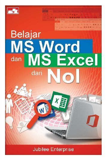 Buku Microsoft Exel jual buku belajar ms word dan ms excel dari nol oleh jubilee enterprise scoop indonesia