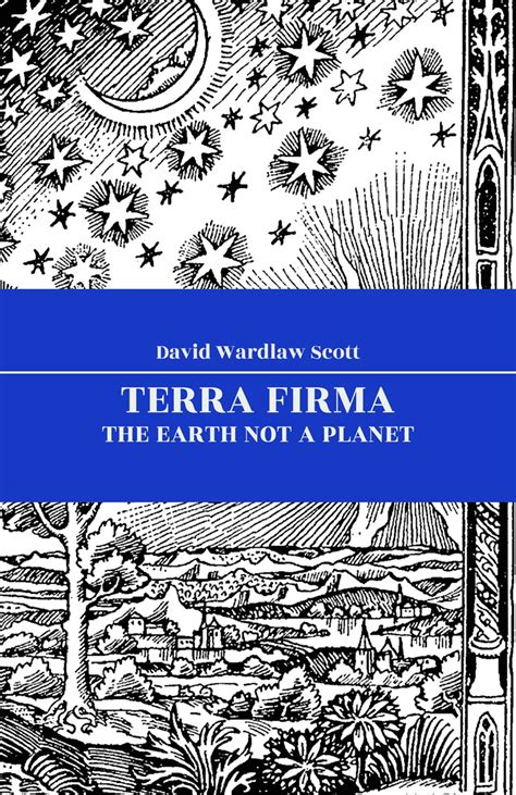 terra firma the earth not a planet proved from scripture reason and fact classic reprint books terra firma the earth not a planet digibok