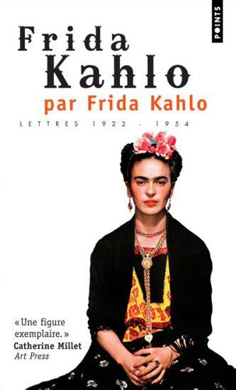 frida kahlo par frida 2267019353 frida kahlo par frida kahlo lettres 1922 1954 frida kahlo editions points