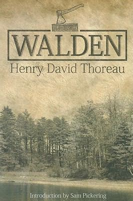 from the book walden walden by henry david thoreau samuel f pickering